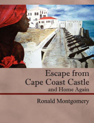 Escape from Cape Coast Castle and Home Again (Paperback)