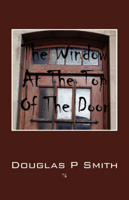 The Window at the Top of the Door (Paperback)