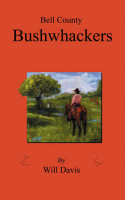 Bell County Bushwhackers (Paperback)