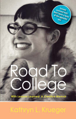 Road to College with Lessons Learned: A Creative Memoir (Paperback)