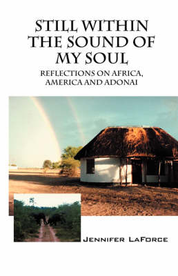 Still Within the Sound of My Soul: Reflections on Africa, America and Adonai (Paperback)