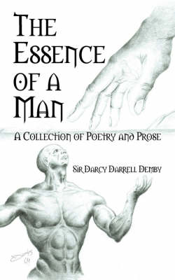The Essence of a Man: A Collection of Poetry and Prose (Paperback)