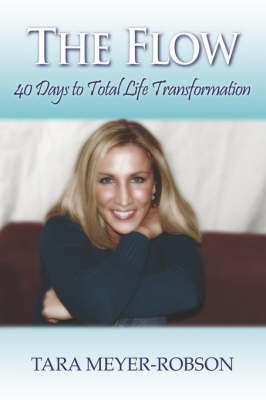 The Flow: 40 Days to Total Life Transformation (Hardback)