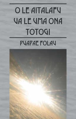 O Le Aitalafu Ua Le Uma Ona Totogi (Paperback)