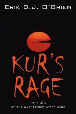 Kur's Rage: Part One of the Duaredheim Staff Saga (Hardback)