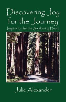 Discovering Joy for the Journey: Inspiration for the Awakening Heart (Paperback)