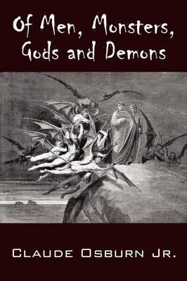 Of Men, Monsters, Gods and Demons (Paperback)