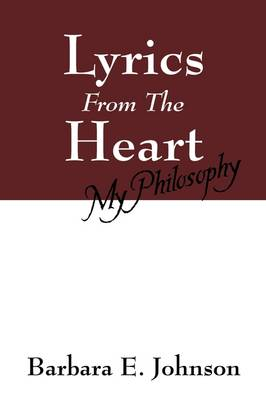 Lyrics from the Heart: My Philosophy (Paperback)