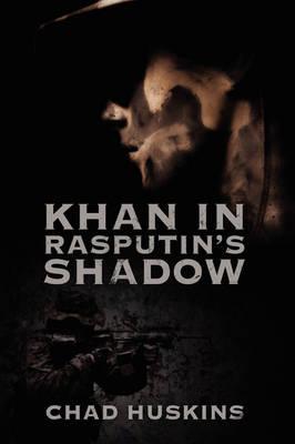 Khan in Rasputin's Shadow (Hardback)