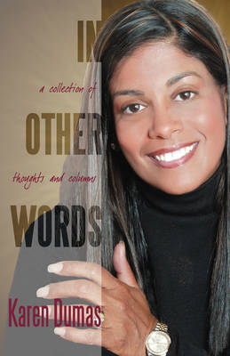In Other Words: A Collection of Thoughts & Columns (Paperback)