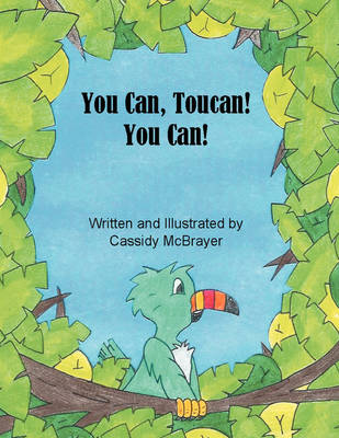 You Can, Toucan! You Can (Paperback)