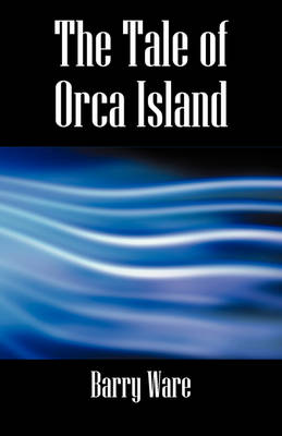 The Tale of Orca Island (Paperback)