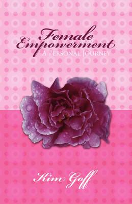 Female Empowerment - A Personal Journey (Hardback)