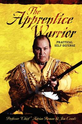 The Apprentice Warrior: Practical Self-Defense (Paperback)