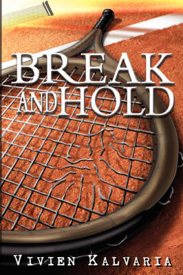 Break and Hold: Inspired by a True Event (Paperback)
