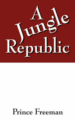 A Jungle Republic (Paperback)