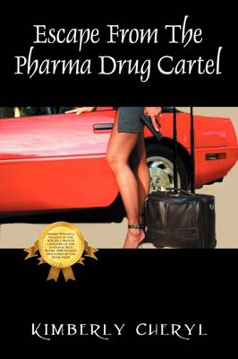 Escape from the Pharma Cartel: My Life as a Member of the Pharmaceutical Drug Cartel (Paperback)