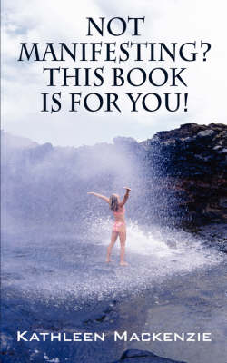 Not Manifesting? This Book Is for You! (Paperback)