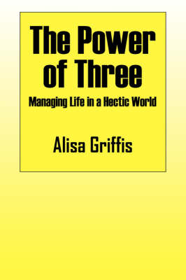 The Power of Three: Managing Life in a Hectic World (Paperback)