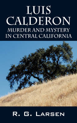 Luis Calderon: Murder and Mystery in Central California (Paperback)