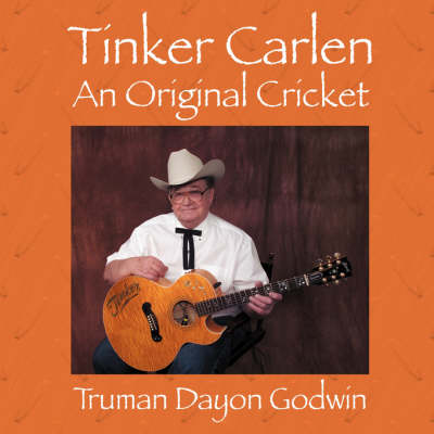 Tinker Carlen: An Original Cricket (Paperback)