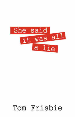 She Said It Was All a Lie (Paperback)