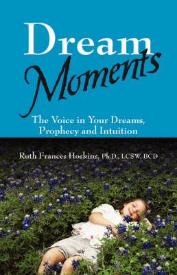 Dream Moments: The Voice in Your Dreams, Prophecy and Intuition (Paperback)