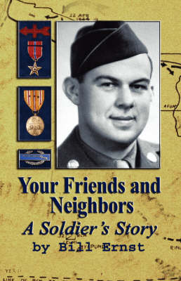 Your Friends and Neighbors: A Soldier's Story (Paperback)