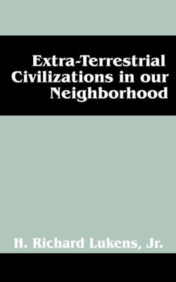 Extra-Terrestrial Civilizations in Our Neighborhood (Paperback)