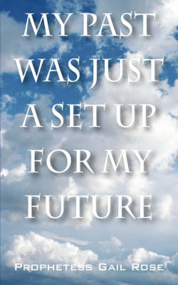 My Past Was Just a Set Up for My Future (Paperback)