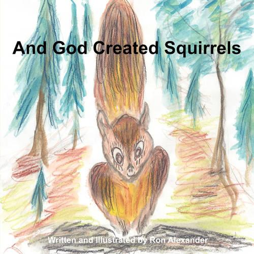 And God Created Squirrels (Paperback)