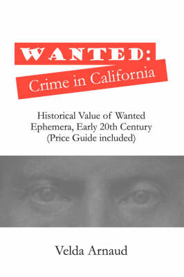 Wanted: Crime in California (Paperback)