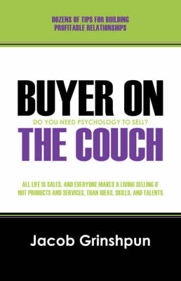 Buyer on the Couch: Do You Need to Be a Psychologist to Sell? (Paperback)