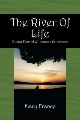 The River of Life: Poetry from a Wilderness Experience (Paperback)