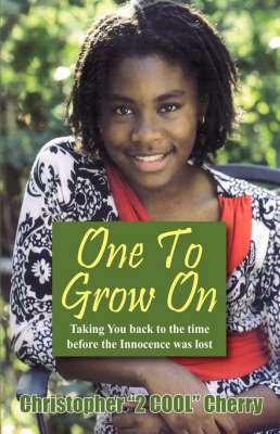 One to Grow on: Taking You Back to the Time Before the Innocence Was Lost... (Paperback)