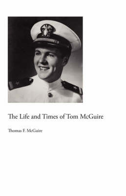 The Life and Times of Tom McGuire (Paperback)