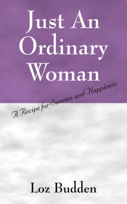 Just an Ordinary Woman: A Recipe for Success and Happiness (Paperback)