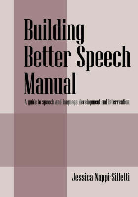 Building Better Speech Manual: A Guide to Speech and Language Development and Intervention (Paperback)