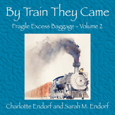 By Train They Came (Paperback)