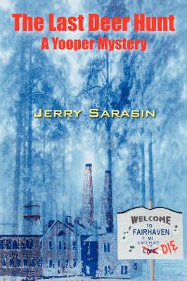 The Last Deer Hunt: A Yooper Mystery (Paperback)