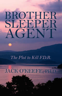 Brother Sleeper Agent: The Plot to Kill F.D.R. (Paperback)