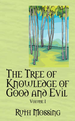 The Tree of Knowledge of Good and Evil: Volume 1 (Paperback)
