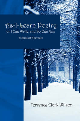 As-I-Learn Poetry or I Can Write and So Can You: A Spiritual Approach (Paperback)