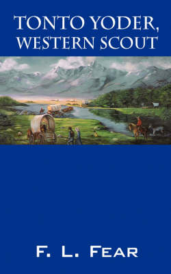 Tonto Yoder, Western Scout (Paperback)