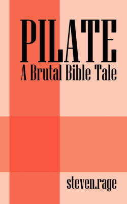 Pilate: A Brutal Bible Tale (Paperback)