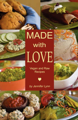 Made with Love: Vegan and Raw Recipes (Paperback)