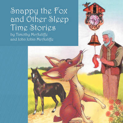 Snappy the Fox and Other Sleep Time Stories (Paperback)