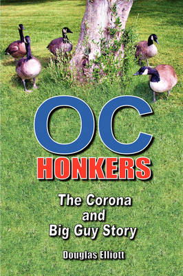 Oc Honkers: The Corona and Big Guy Story (Paperback)
