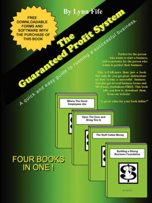 The Guaranteed Profit System: A Quick and Easy Guide to Having a Successful Business (Paperback)