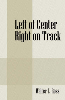 Left of Center - Right on Track (Paperback)